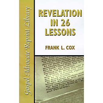 Revelation in 26 Lessons by Cox & Frank L.