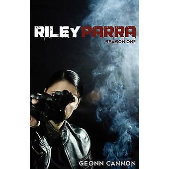 Riley Parra Season One by Cannon & Geonn