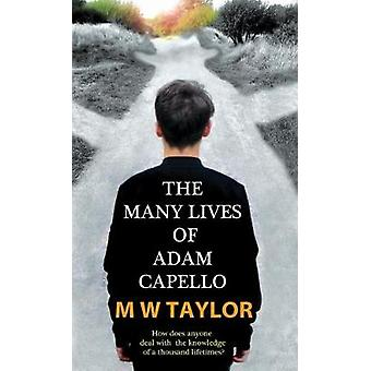 The Many Lives of Adam Capello by Taylor & M W