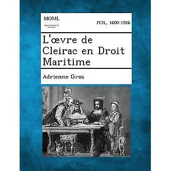 Lvre de Cleirac en Droit Maritime by Gros & Adrienne