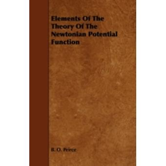 Elements of the Theory of the Newtonian Potential Function by Peirce & B. O.