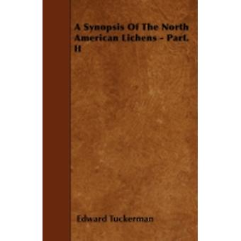A Synopsis Of The North American Lichens  Part. II by Tuckerman & Edward