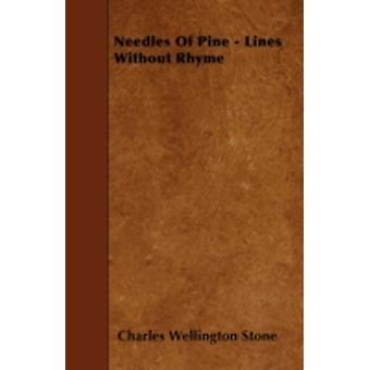 Needles Of Pine  Lines Without Rhyme by Stone & Charles Wellington