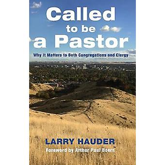 Called to Be a Pastor by Hauder & Larry
