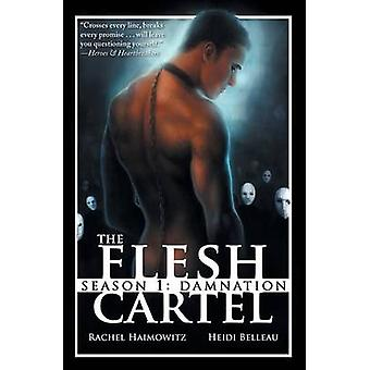 The Flesh Cartel Season 1 Damnation by Haimowitz & Rachel