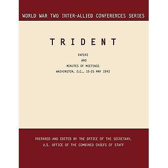 TRIDENT Washington D.C. 1525 May 1943 World War II InterAllied Conferences series by InterAllied Conference