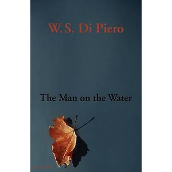 The Man on the Water by Di Piero & W.S.