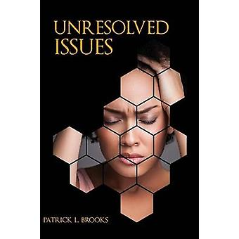 Unresolved Issues When Life Changes by Brooks & Patrick L.