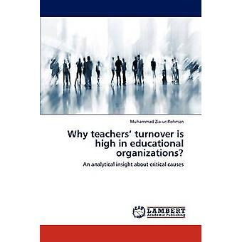 Why teachers turnover is high in educational organizations by ZiaurRehman & Muhammad