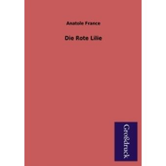 Die Rote Lilie by France & Anatole
