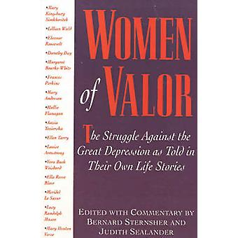 Women of Valor The Struggle Against the Great Depression as Told in Their Own Life Stories by Sternsher & Bernard