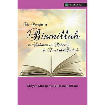 The Benefits of Bismillahi rRahmani rRaheem  Surat AlFatihah by Kabbani & Shaykh Muhammad Hisham