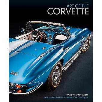 Art of the Corvette - Photographic Legacy of America's Original Sports