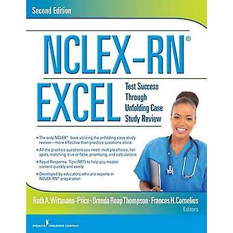 NCLEX-RN Excel - Test Success Through Unfolding Case Study Review by R