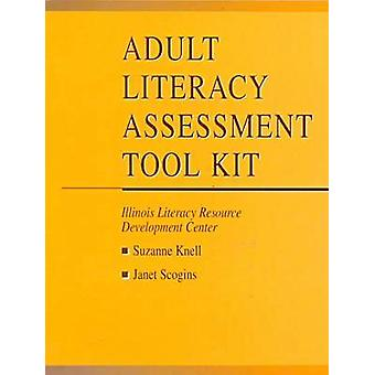 Adult Literacy Assessment Tool Kit by Suzanne Knell - Janet Scogins -