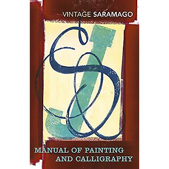 Manual of Painting and Calligraphy by Jose Saramago - 9781784872915 B