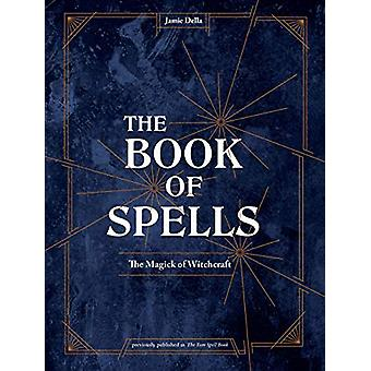The Book of Spells - Magick for Young Witches by Jamie Della - 9781984
