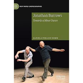 Jonathan Burrows - Towards a Minor Dance by Daniela Perazzo Domm - 978