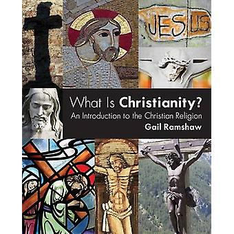 What is Christianity? - An Introduction to the Christian Religion by G