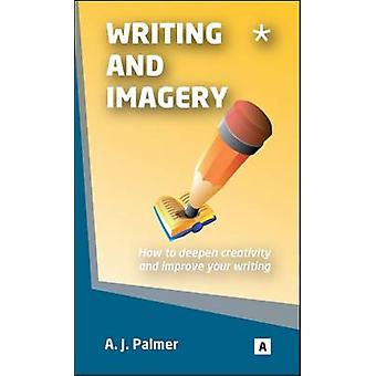 Writing and Imagery - How to Deepen Creativity and Improve Your Writin