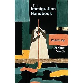 The Immigration Handbook by Caroline Smith - 9781781723210 Book