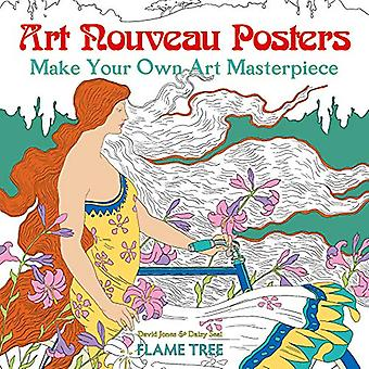 Art Nouveau Posters (Art Colouring Book) - Make Your Own Art Masterpie