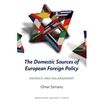 The Domestic Sources of European Foreign Policy - Defence and Enlargem