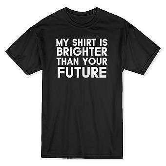 """""""Mein Hemd ist heller als Ihre Zukunft"""" lustiges Zitat Herren T-shirt"""