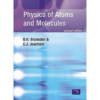 Physics of Atoms and Molecules (2nd Revised edition) by B. H. Bransde