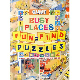 Giant Fun to Find Puzzles Busy Places by Illustrated by Clive Spong