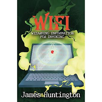 WIFI  Wizarding Information for Invoking by James Huntington