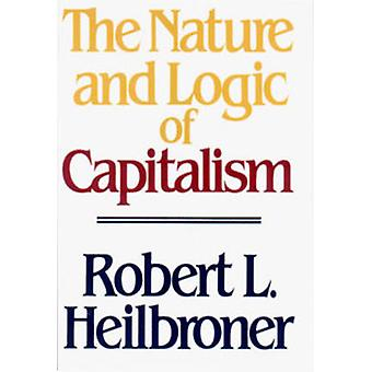 The Nature and Logic of Capitalism by Robert L. Heilbroner - 97803939