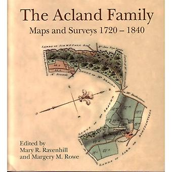 The Acland Family - Maps and Surveys 1720-1840 by Mary R. Ravenhill -