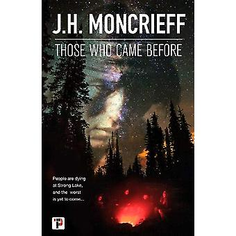 Those Who Came Before by J.H. Moncrieff - 9781787582989 Book
