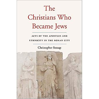 The Christians Who Became Jews - Acts of the Apostles and Ethnicity in