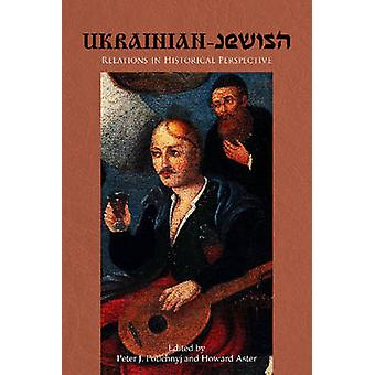 Ukrainian-Jewish Relations in Historical Perspective by Howard Aster