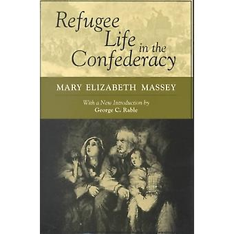 Refugee Life in the Confederacy by Other Mary Elizabeth Massey & Other George Rable