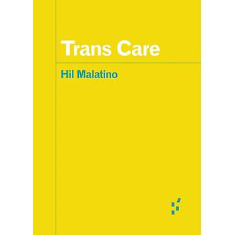 Trans Care by Hil Malatino