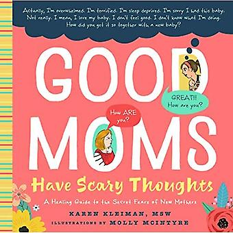 Good Moms Have Scary Thoughts: A Healing Guide to the Secret Fears of Mothers