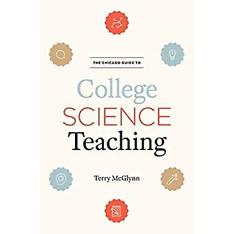 The Chicago Guide to College Science Teaching by McGlynn & Terry