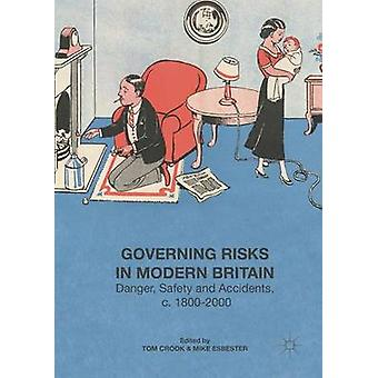 Governing Risks in Modern Britain - Danger - Safety and Accidents - c.