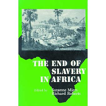 The End of Slavery in Africa by Suzanne Miers - 9780299115548 Book