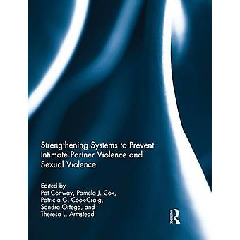 Strengthening Systems to Prevent Intimate Partner Violence and Sexual