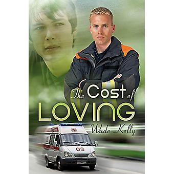 The Cost of Loving by Wade Kelly - 9781623809638 Book