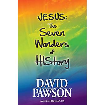 Jesus - The Seven Wonders of History by David Pawson - 9781909886247 B