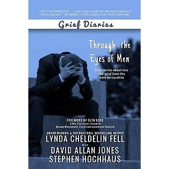 Grief Diaries - Through the Eyes of Men by Lynda Cheldelin Fell - 9781