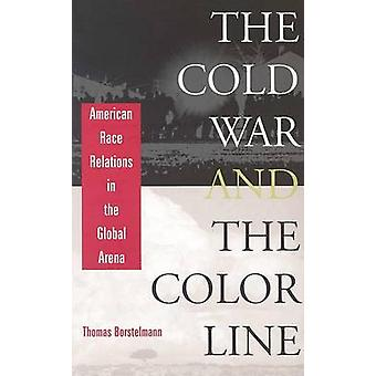 The Cold War & the Color Line - American Race Relations in the Global Arena