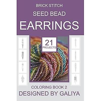 Brick Stitch Seed Bead Earrings. Coloring Book 2: 21 Projects