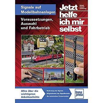 Transpress Signale auf Modellbahnanlagen - Voraussetzungen, Auswahl und Fahrbetrieb 978-3-613-71457-1
