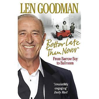 Mieux vaut tard que jamais - de Barrow garçon de salle de bal par Len Goodman-